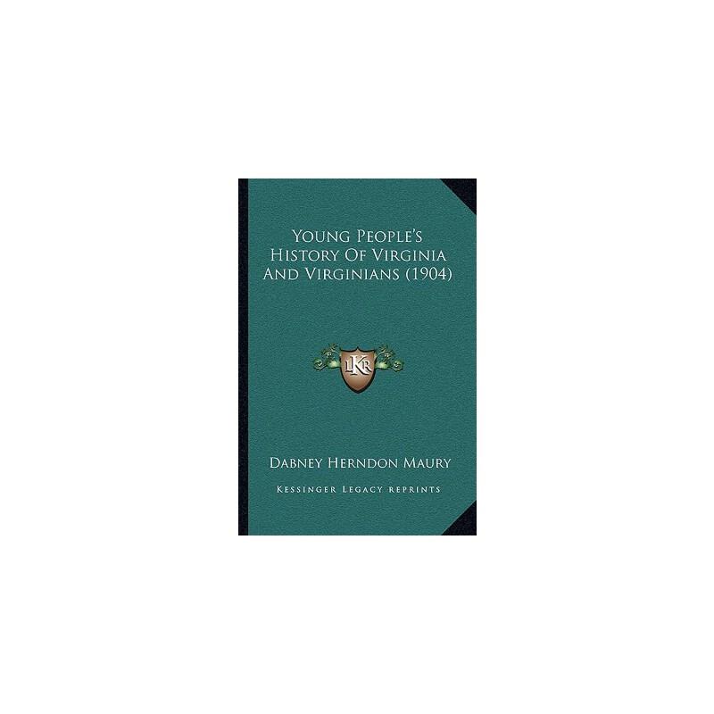 【预订】Young People's History of Virginia and Virginians (1904) 9781166306595 美国库房发货,通常付款后3-5周到货!