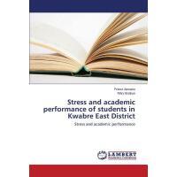 【预订】Stress and Academic Performance of Students in Kwabre E