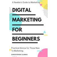 【预订】Digital Marketing for Beginners: Dream Big Achieve
