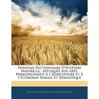 【预订】Nouveau Dictionnaire D'Histoire Naturelle,: Appliquee A