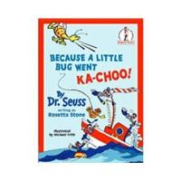 Because A Little Bug Went Ka-Choo! 苏斯博士:小虫子打喷嚏 ISBN978000171