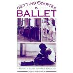 【预订】Getting Started in Ballet: A Parent's Guide to Dance Ed