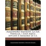 【预订】Alessandro Manzoni, La Sua Famiglia, I Suoi Amici: Appu