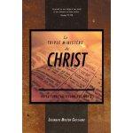 Le Triple Ministère De Christ, De La Terre Au Séjour Des Mo