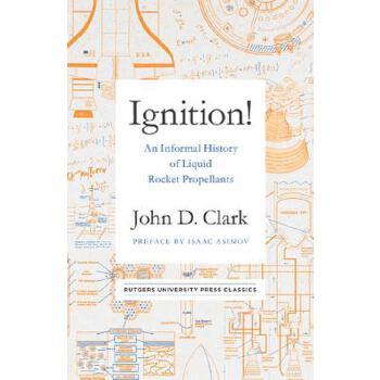 【预订】Ignition!: An Informal History of Liquid Rocket Propellants