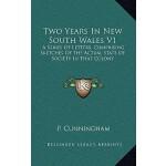 【预订】Two Years in New South Wales V1: A Series of Letters, C