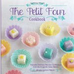 The Petit Four Cookbook: Adorably Delicious, Bite-Size Conf