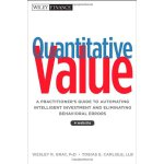 Quantitative Value, + Web Site: A Practitioner's Guide to Automating Intelligent Investment