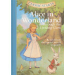 Classic Starts: Alice in Wonderland & Through the Looking-Glass 《爱丽丝梦游仙境&魔镜之旅》 ISBN9781402754227