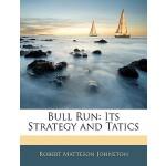 【预订】Bull Run: Its Strategy and Tatics 9781144774125