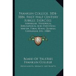 【预订】Franklin College, 1834-1884, First Half Century Jubilee
