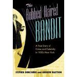 【预订】The Bobbed Haired Bandit: A True Story of Crime and Cel