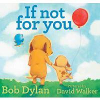 【新到现货】英文原版 If Not for You 如果不是为了你:鲍勃迪伦绘本 Bob Dylan 暖心亲子绘本 精装大开本 4-8岁亲子读物
