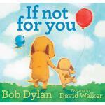 【新到现货】英文原版 If Not for You 如果不是为了你:鲍勃迪伦绘本 Bob Dylan 暖心亲子绘本 精
