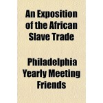 【预订】An Exposition of the African Slave Trade 9781154372847