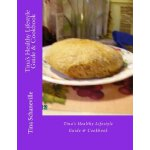 Tina's Healthy Lifestyle Guide & Cookbook [ISBN: 978-061561