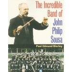The Incredible Band of John Philip Sousa (Music in American