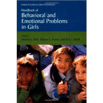 Handbook of Behavioral and Emotional Problems in Girls (Issues in Clinical Child Psychology) [ISBN: 978-0306486739] 美国发货无法退货,约五到八周到货