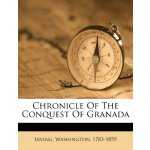 Chronicle Of The Conquest Of Granada [ISBN: 978-1245989787]