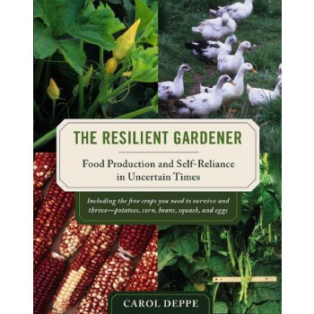 The Resilient Gardener: Food Production and Self-Reliance in Uncertain Times [ISBN: 978-1603580311] 美国发货无法退货,约五到八周到货