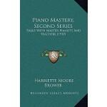 【预订】Piano Mastery, Second Series: Talks with Master Pianist