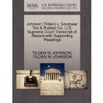 Johnson (Tilden) v. Goodyear Tire & Rubber Co. U.S. Supreme
