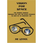 Vision For Space: The Winding Journey Through Life and The