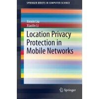 【预订】Location Privacy Protection in Mobile Networks 978146149