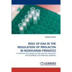 ROLE OF EAA IN THE REGULATION OF PROLACTIN IN NONHUMAN PRIM