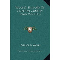 【预订】Wolfe's History of Clinton County, Iowa V2 (1911) 97811