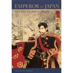 【预订】Emperor of Japan: Meiji and His World, 1852-1912 978023