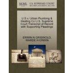 U S v. Urban Plumbing & Heating Co U.S. Supreme Court Tran*