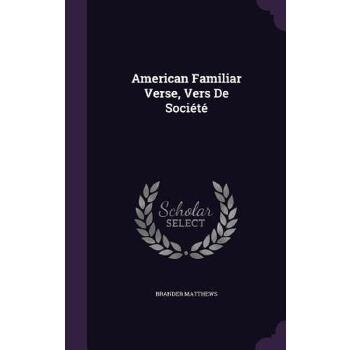 【预订】American Familiar Verse, Vers de Societe 预订商品,需要1-3个月发货,非质量问题不接受退换货。