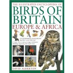 The Illustrated Encyclopedia of Birds of Britain, Europe &