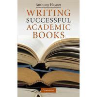 【预订】Writing Successful Academic Books 9780521730747