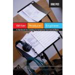 【预订】Writer. Producer. Engineer.: A Handbook for Creating Co