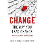 【预订】Change the Way You Lead Change: Leadership Strategies T