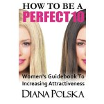 【预订】How to Be a Perfect 10: Women's Guidebook to Increasing