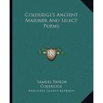 【预订】Coleridge's Ancient Mariner and Select Poems 9781162658
