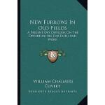 【预订】New Furrows in Old Fields: A Present Day Outlook on the