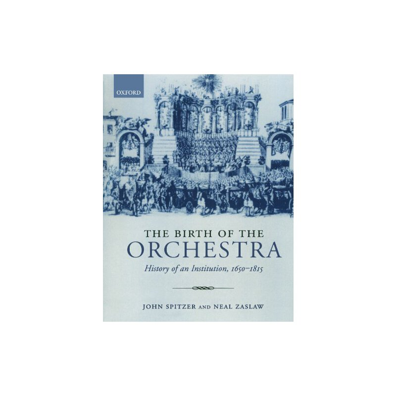 The Birth of the Orchestra: History of an Institution, 1650-1815 [ISBN: 978-0195189551] 美国发货无法退货,约五到八周到货