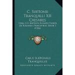 【预订】C. Suetonii Tranquilli XII Caesares: Item, I O. Baptist