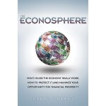 【预订】The Econosphere: What Makes the Economy Really Work, Ho