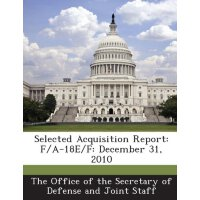 Selected Acquisition Report: F/A-18e/F: December 31, 2010 [
