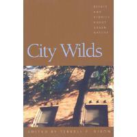 【预订】City Wilds: Essays and Stories about Urban Nature