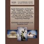 Agnes Schongalla, as Executrix, Etc., Petitioner, v. Harry
