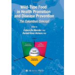 Wild-type Food in Health Promotion and Disease Prevention: