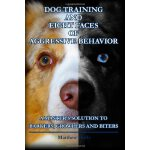 Dog Training and Eight Faces of Aggressive Behavior: A Mast