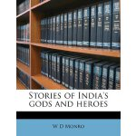 Stories of India's Gods and Heroes [ISBN: 978-1172403905]
