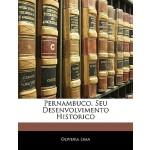 【预订】Pernambuco, Seu Desenvolvimento Historico 9781144556424